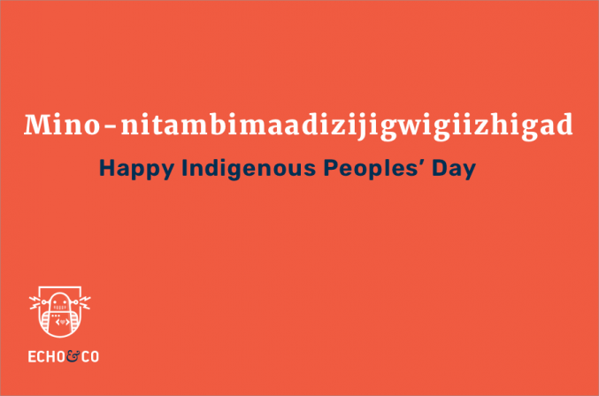 Indigenous Peoples' Day (in Ojibwe) from Echo&Co